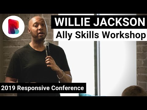 Willie Jackson's Ally Skills Workshop | Responsive Conference 2019