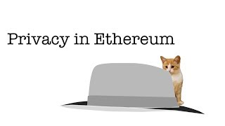 Privacy in Ethereum | Taipei Ethereum Meetup