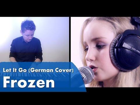 Lass jetzt los / Let It Go - Die Eiskönigin / Frozen (German Cover)