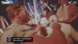 Rave Radio - Party & Bullshit (Out Now)