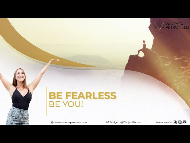 Be Fearless. Be YOU!