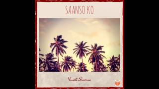 "Vineet Sharma - ""Saanso Ko"" (Official Audio)"