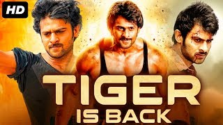 TIGER IS BACK - Hindi Dubbed Full Action Movie | Prabhas, Trisha | South Indian Movies Hindi Dubbed