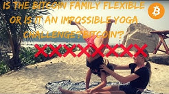 Is the Bitcoin family flexible or is it an impossible yoga challenge? | Vlog #005
