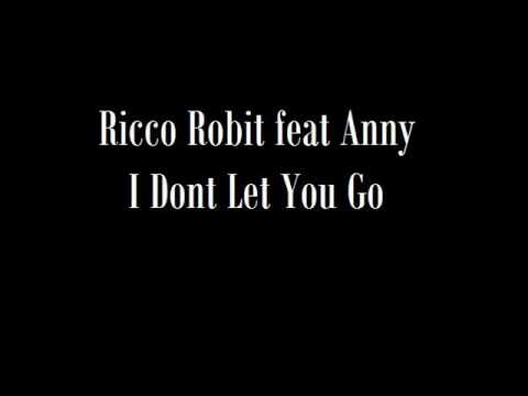 Ricco Robit feat Anny - I Dont Let You Go 2010 (Johnny Max Remix)