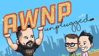 AWNP: Unplugged with Travis Willingham | Ep. 6