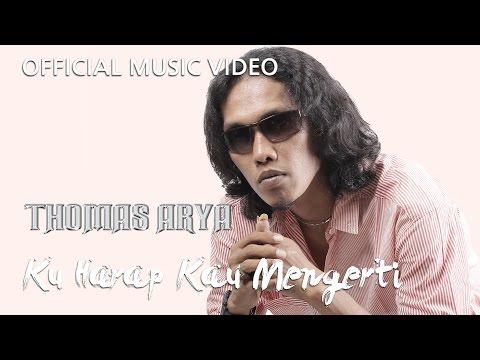 Free Download Thomas Arya - Ku Harap Kau Mengerti [official Music Video Hd] Mp3 dan Mp4
