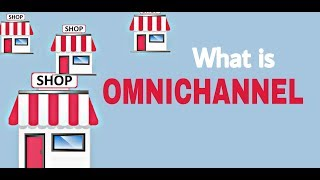 Omnichannel Insight - What Is Omnichannel ?