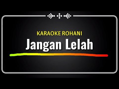 jangan-lelah---karaoke-rohani