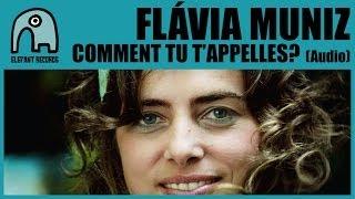 FLÁVIA MUNIZ - Comment Tu T