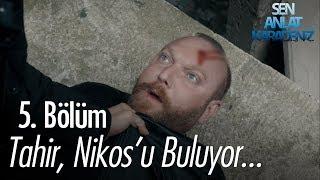 Tahir, Nikoyu buluyor - Sen Anlat Karadeniz 5. Bölüm