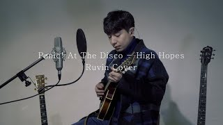 Panic! At The Disco - High Hopes ( Ruvin Cover )