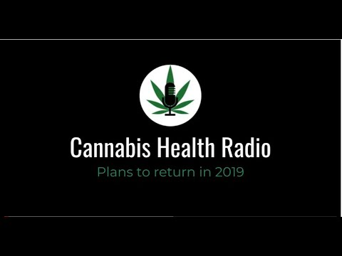 Cannabis Health Radio  A Podcast on Medical Cannabis