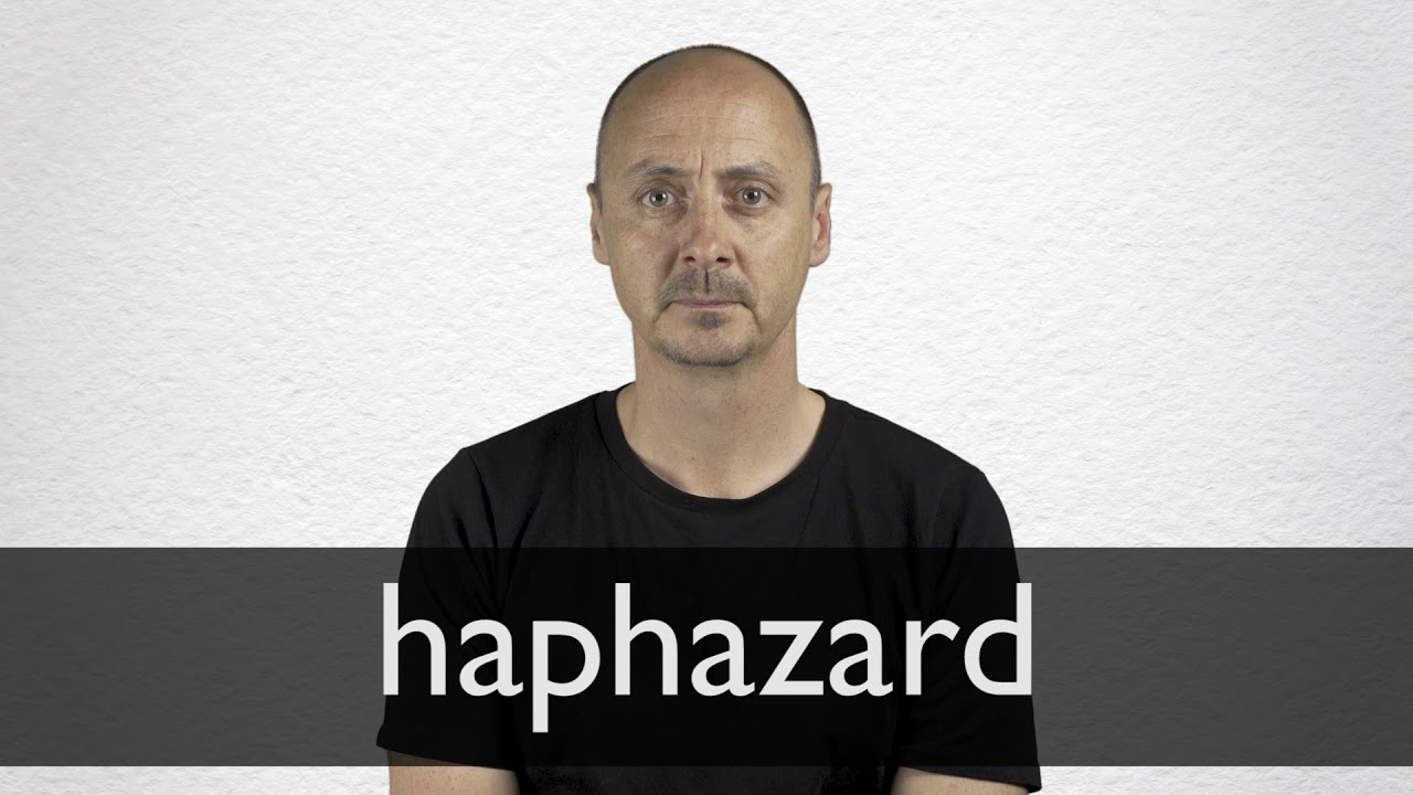 How to pronounce HAPHAZARD in British English