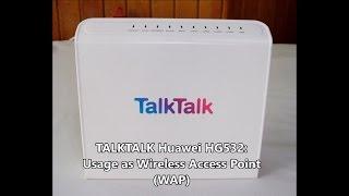 talktalk huawei hg532 usage as wireless access point wap