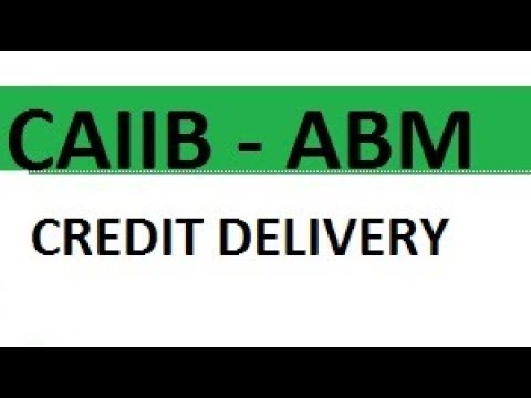 CAIIB Advanced Banking Management ABM Credit Delivery Documentation