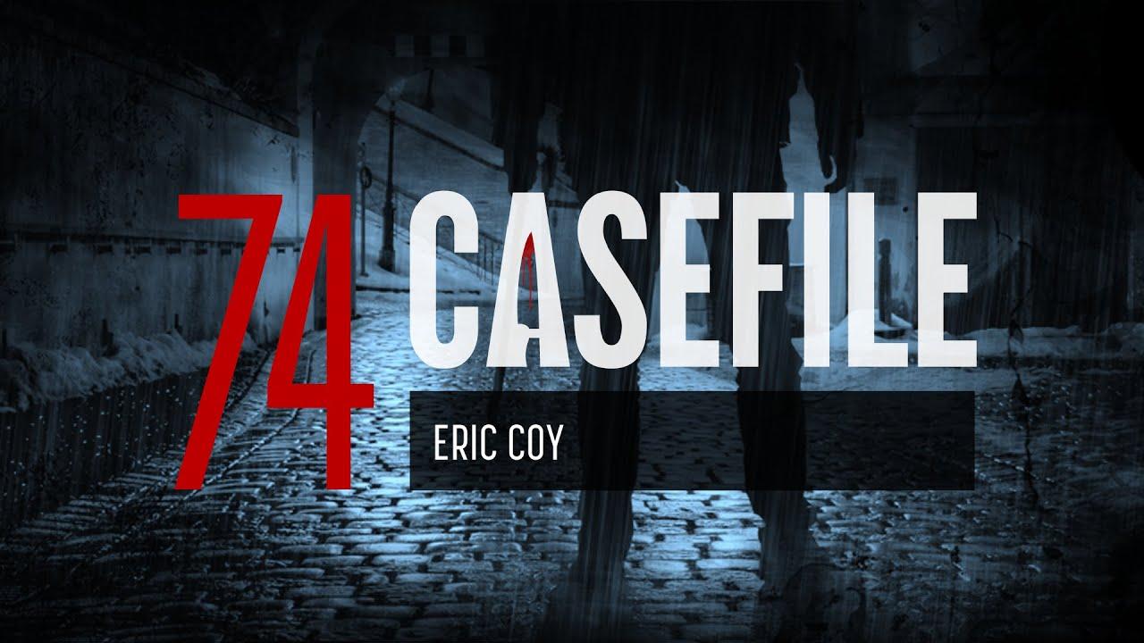 Download Case 74: Eric Coy