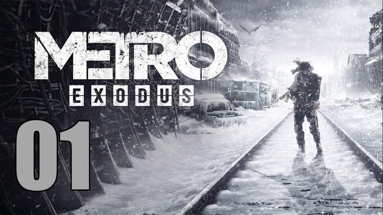 Metro Exodus - Let's Play Part 1: Life Beyond the Metro