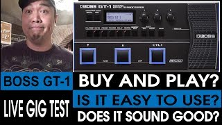 BOSS GT-1 - LIVE GIG TEST - WATCH THIS BEFORE YOU BUY ONE (2018)