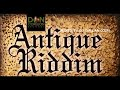 ANTIQUE RIDDIM MIX 2019 - DON CORLEON RECORDS - (MIXED BY DJ DALLAR COIN) #REGGAE_MUSIC AUGUST 2019