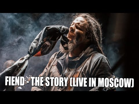 Leos Hellscream   FIEND - THE STORY (LIVE IN MOSCOW)