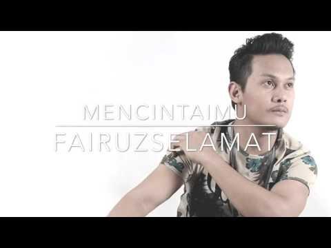 Mencintaimu (Kris Dayanti)- Fairuz Selamat