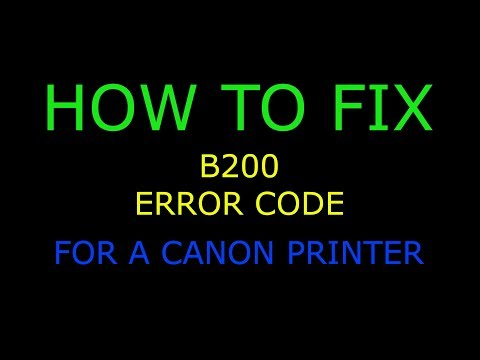 How To Fix B200 Error On Canon Printer