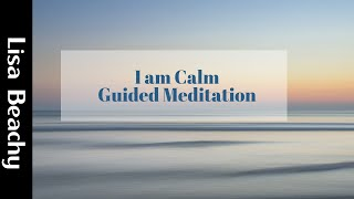 I am...calm meditation
