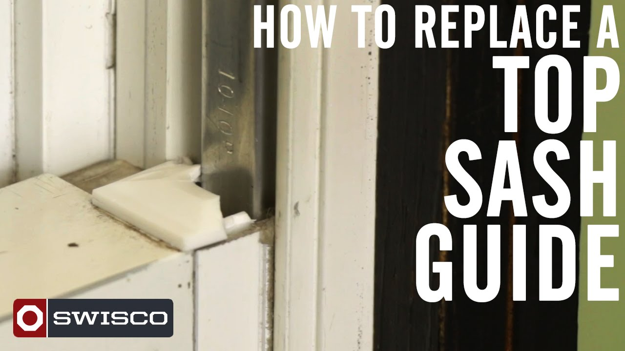 How To Replace A Top Sash Guide 1080p Youtube