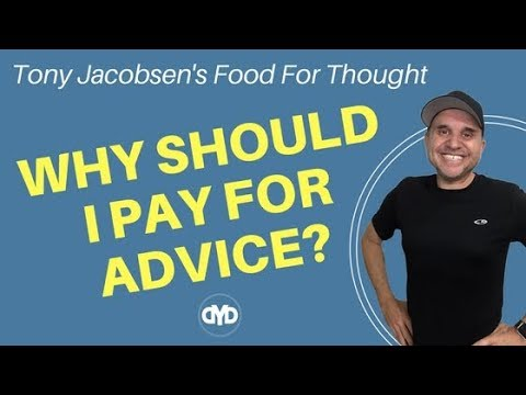 Why Should I Pay For Advice? - Food For Thought