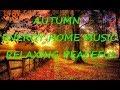 Осенняя энергетическая музыка. очищающая. расслабляющий. для дома. фэн-шуй музыкальная энергия.