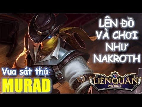 Ông Vua sát thủ MURAD lên đồ và cách chơi như Nakroth - Mẹo chơi Murad Liên quân mobile