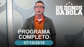 Os Donos da Bola - 07/10/2019 - Programa completo