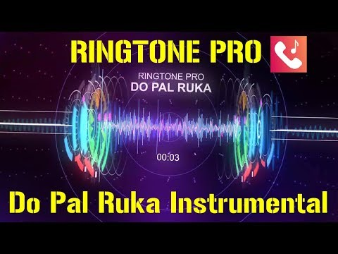 Do Pal Ruka || Instrumental Ringtone for Mobile || RINGTONE PRO || Free Ringtone
