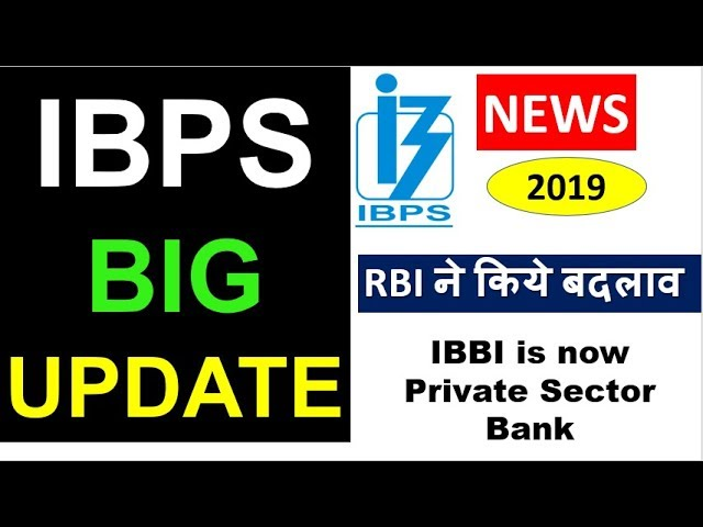 IBPS 2019 BIG UPDATE - RBI ने किये बदलाव अब IDBI Individual Recruitment करेगा(Convert into Pvt Bank)