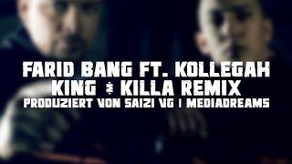 "FARID BANG - ""KING & KILLA"" FEAT. KOLLEGAH (SAIZI VG REMIX)"