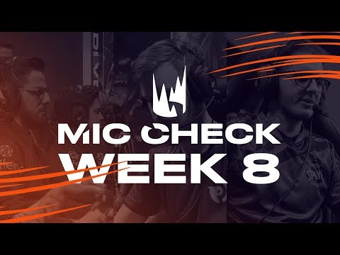 LEC Mic Check: Week 8 | Spring Split 2019