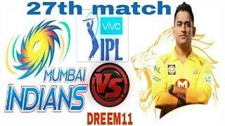 Ipl 2018। Mi vs Csk 27th match dream 11 team । mumbai indins vs  Chennai Super King second match l