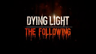Dying Light : The Following | Ep.1 | Enhanced Edition