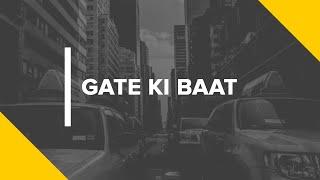 GATE KI BAAT