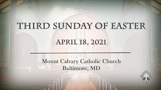 HOMILY 4-18-2021  Third Sunday of Easter