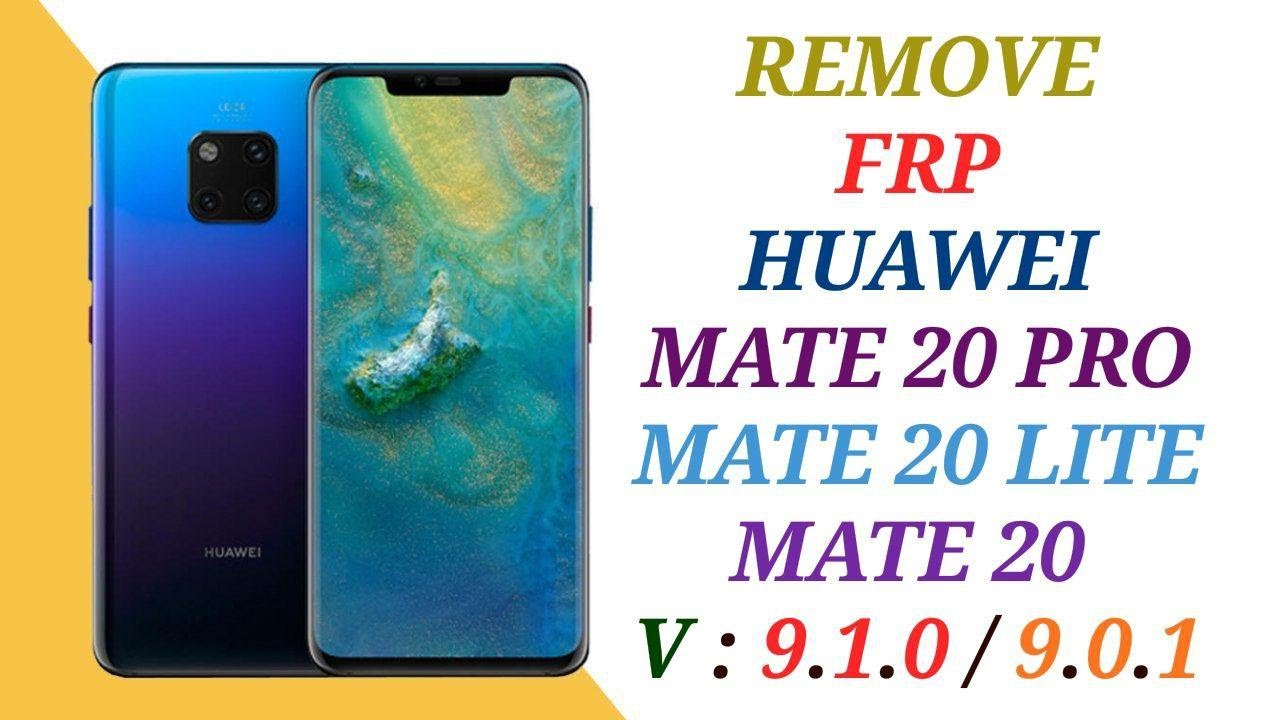 REMOVE FRP HUAWEI MATE 20 PRO / MATE 20 / MATE 20 LITE ANDROID 9 1 0 / 9 0 1