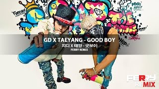 Audio & video by ferry gd x taeyang - good boy (ferry remix) enjoy and stay tuned for more download link : https://soundcloud.com/ferryproductions/gd-x-taeya...
