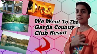 We Went To The Garjia Country Club Resort