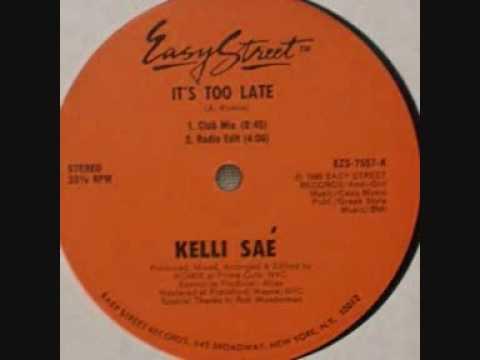 Kelli Sae - It's Too Late