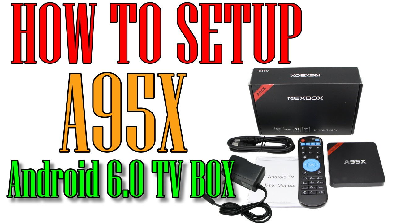 👍A95X NEXBOX How to Setup Your Android 6 0 Tv Box