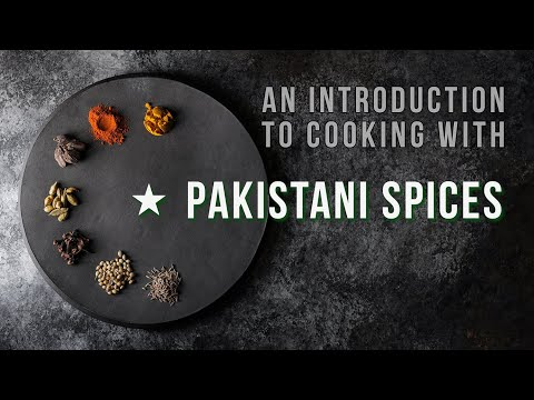 An Introduction To Cooking With Pakistani Spices