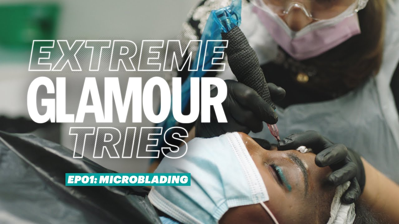 Extreme GLAMOUR Tries: Microblading | GLAMOUR UK