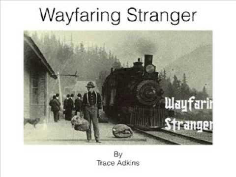 Wayfaring Stranger: by Trace Adkins, with lyrics.