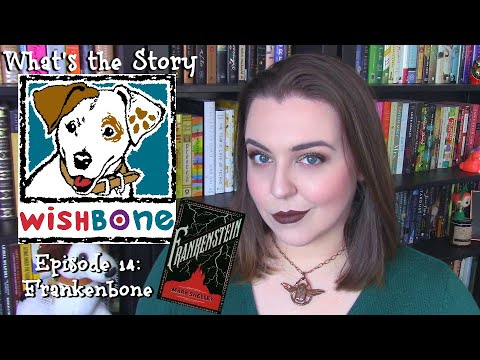 Frankenstein | What's the Story, Wishbone?